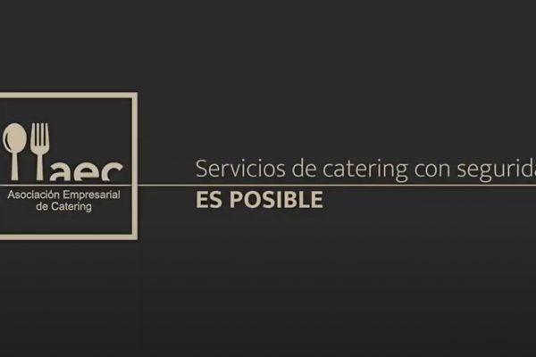 """La Asociación Empresarial de Catering AEC publica un vídeo para defender que """"ES POSIBLE"""" realizar eventos con seguridad."""