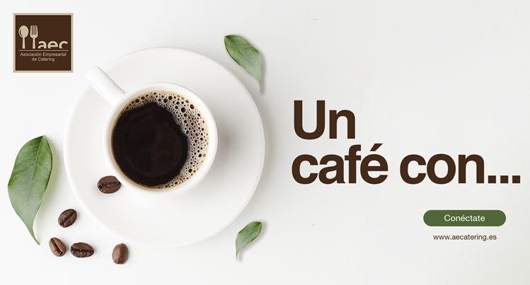 AEC MANTIENE SU ACTIVIDAD: UN CAFÉ CON….